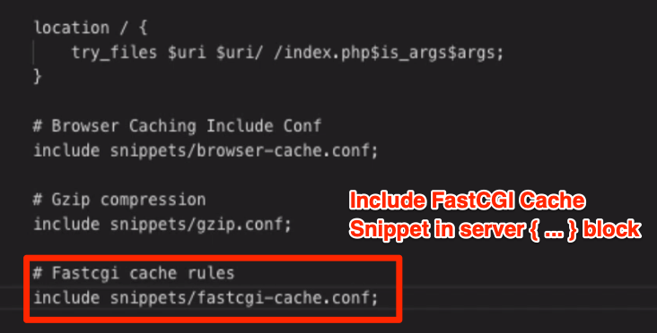 Include FastCGI Cache Snippets in Server Directive Block